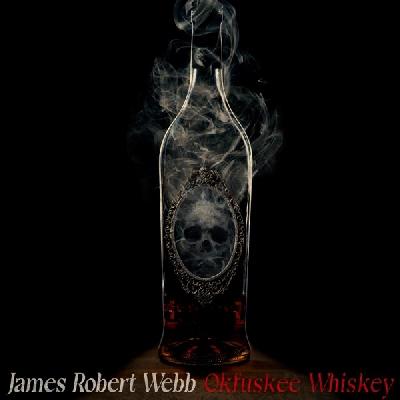 James Robert Webb – Okfuskee Whiskey