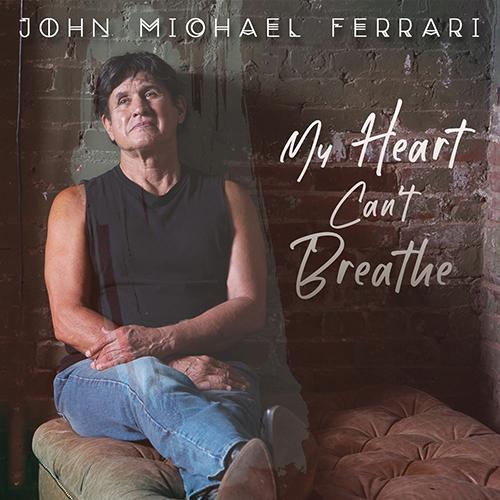 John Michael Ferrari -My Heart Can't Breathe