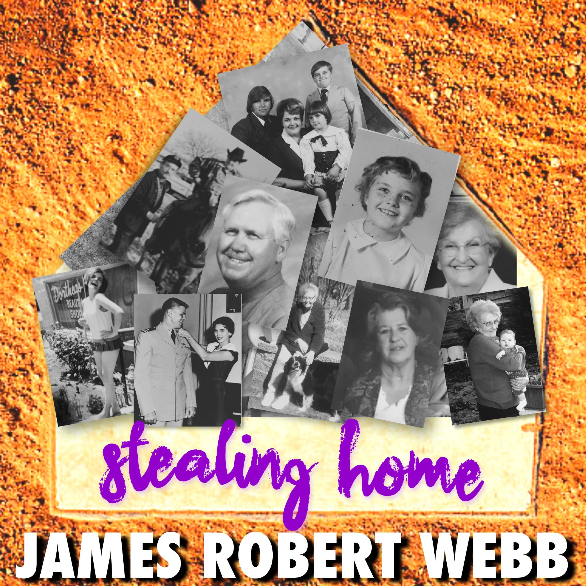 James Robert Webb – Stealing Home